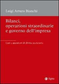 Bilanci, operazioni straordinarie e governo dell'impresa. Casi e questioni di diritto societario