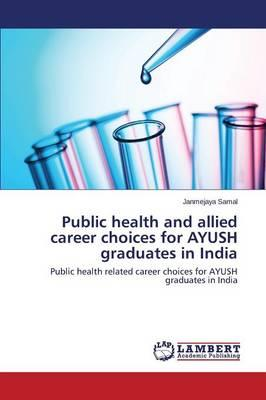 Public health and allied career choices for AYUSH graduates in India