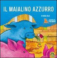 I racconti del trenino. Il maialino azzurro