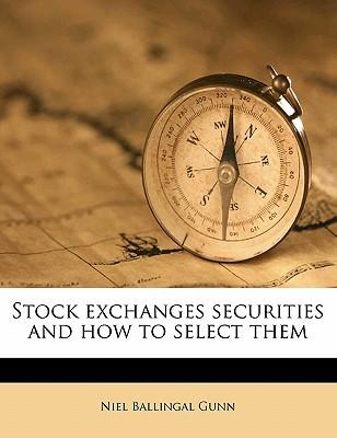 Stock Exchanges Securities and How to Select Them