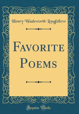 Favorite Poems (Classic Reprint)