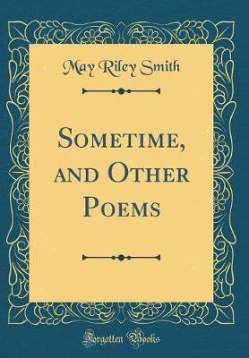 Sometime, and Other Poems (Classic Reprint)