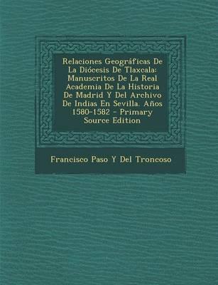 Relaciones Geograficas de La Diocesis de Tlaxcala