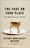 Face on Your Plate The Truth About Food.