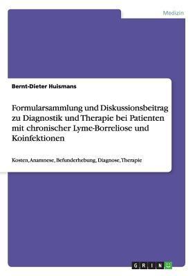 Formularsammlung und Diskussionsbeitrag zu Diagnostik und Therapie bei Patienten mit chronischer Lyme-Borreliose und Koinfektionen