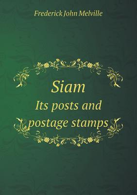 Siam Its Posts and Postage Stamps