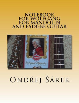 Notebook for Wolfgang  for Mandolin and EADGBE Guitar