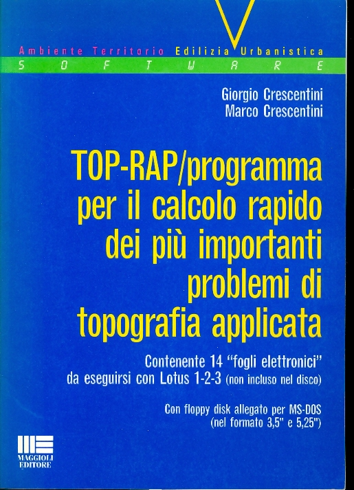 Top - Rap. Programma per il calcolo rapido dei più importanti problemi di topografia. Con floppy disk
