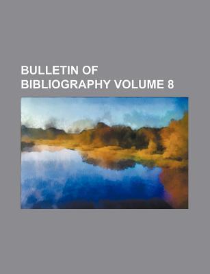 Bulletin of Bibliography Volume 8