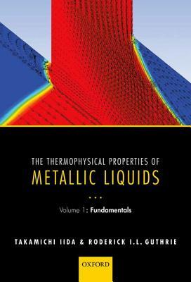 The Thermophysical Properties of Metallic Liquids