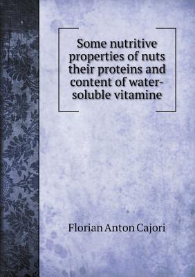 Some Nutritive Properties of Nuts Their Proteins and Content of Water-Soluble Vitamine