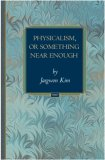 Physicalism, or Some...