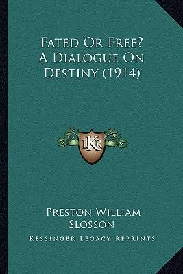 Fated or Free? a Dialogue on Destiny (1914)