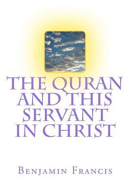The Quran and This Servant in Christ