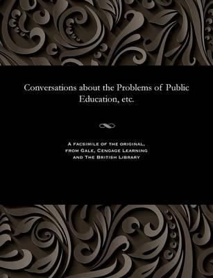 Conversations about the Problems of Public Education, Etc.