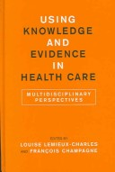 Using Knowledge and Evidence in Health Care
