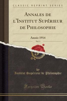 Annales de l'Institut Supérieur de Philosophie, Vol. 3