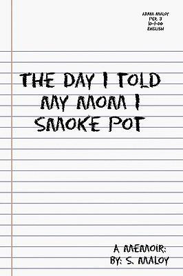 The Day I Told My Mom I Smoke Pot