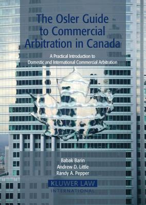 Osler Guide to Commercial Arbitration in Canada