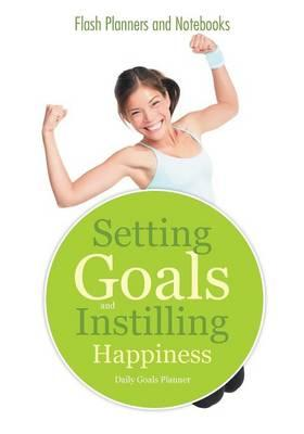 Setting Goals and Instilling Happiness