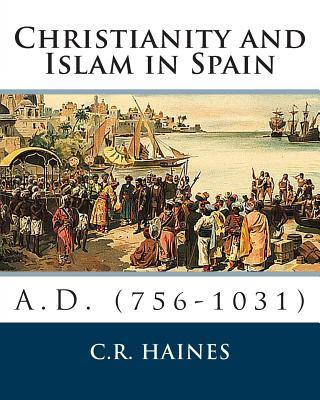 Christianity and Islam in Spain, 756-1031 A.d.