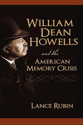 William Dean Howells and the American Memory Crisis
