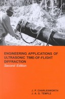 Engineering applications of ultrasonic time-of-flight diffraction
