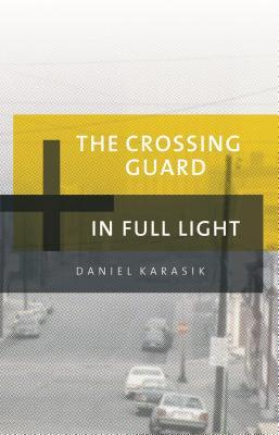 The Crossing Guard/In Full Light