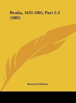 Realia, 1632-1805, Part 2-3 (1885)