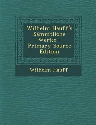 Wilhelm Hauff's Sammtliche Werke