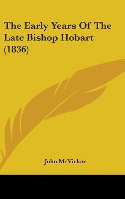 The Early Years of the Late Bishop Hobart (1836)