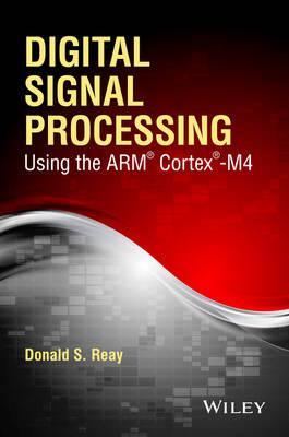 Digital Signal Processing Using the Arm Cortex-M4