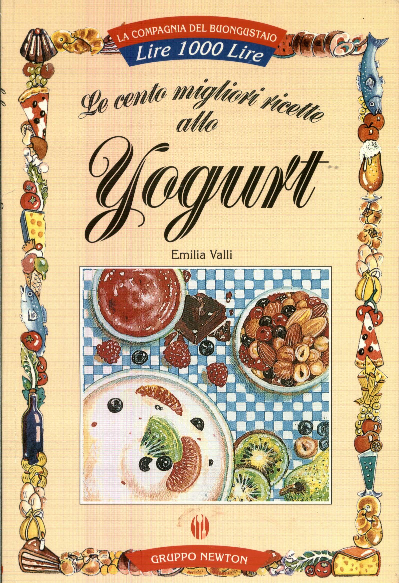 Le cento migliori ricette allo yogurt