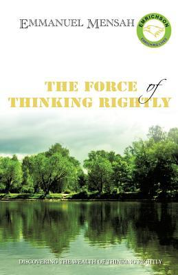 The Force of Thinking Rightly
