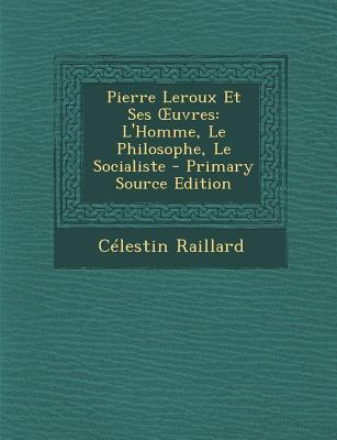 Pierre LeRoux Et Ses Uvres