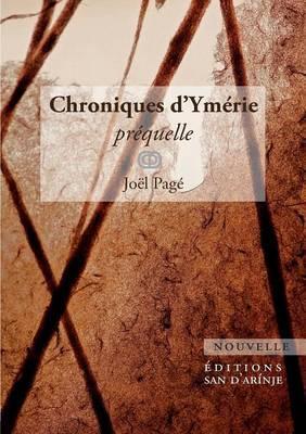 Chroniques d'Ymerie,...
