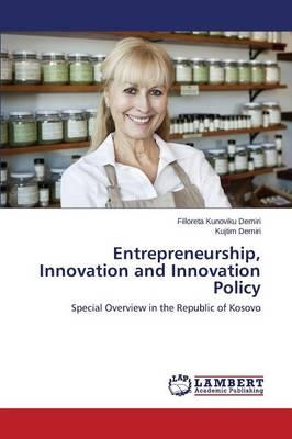Entrepreneurship, Innovation and Innovation Policy