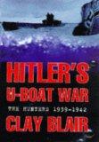 Hitler's U-boat War: The Hunters, 1939-42 v.1