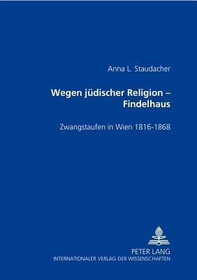 Wegen jüdischer Religion - Findelhaus