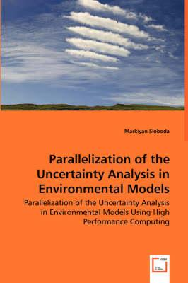 Parallelization of the Uncertainty Analysis in Environmental Models Using High Performance Computing