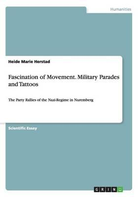Fascination of Movement. Military Parades and Tattoos