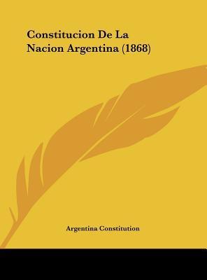 Constitucion de La Nacion Argentina (1868)