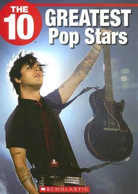 The 10 Greatest Pop Stars