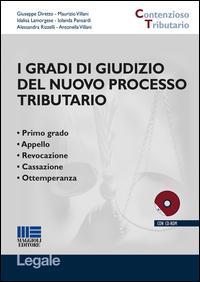 I gradi di giudizio del nuovo processo tributario. Con CD-ROM