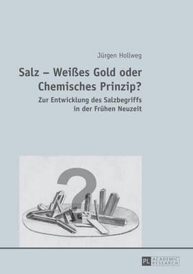 Salz - Weißes Gold Oder Chemisches Prinzip?