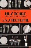 Histoire divertissante et curieuse de la gastronomie