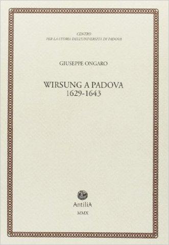 Wirsung a Padova. 1629-1643