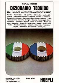 Dizionario tecnico francese-italiano; italiano-francese