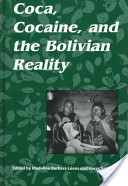 Coca, Cocaine, and the Bolivian Reality