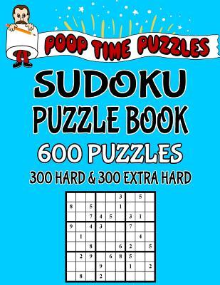 Poop Time Puzzles Sudoku Puzzle Book, 600 Puzzles